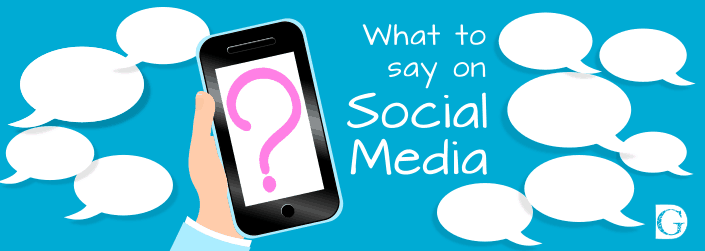 What to Say on Social Media