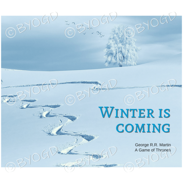 "Quote image 2: ""Winter is coming."""