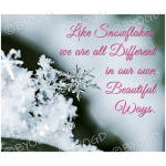 Quote image 8: Like Snowflakes, we are all different