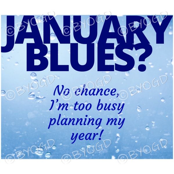 Quote image 11: January Blues? No chance, I'm