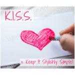 Quote image 26: K.I.S.S. = Keep It Stylishly Simple!