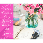 Quote image 31: Without Valentines Day, February