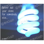 Quote image 36: Never dull your shine for somebody