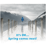 Quote image 39: It's OK… Spring comes next!