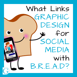 What links Graphic Design for Social Media with BREAD