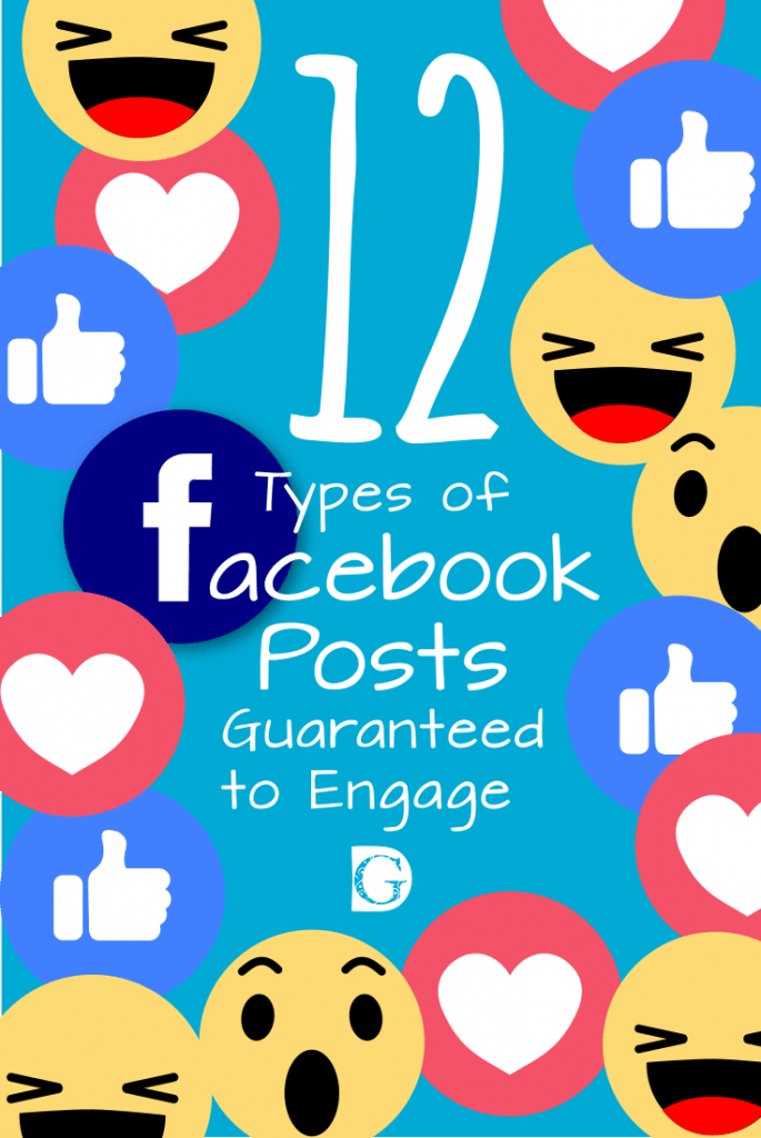 12 Types of Facebook Posts Guaranteed to Engage