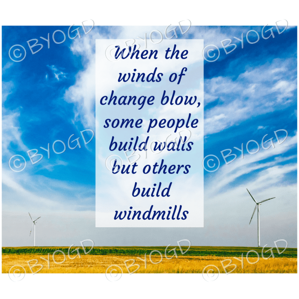 Quote image 42: When the winds of change blow