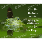Quote image 52: A little madness in the spring is