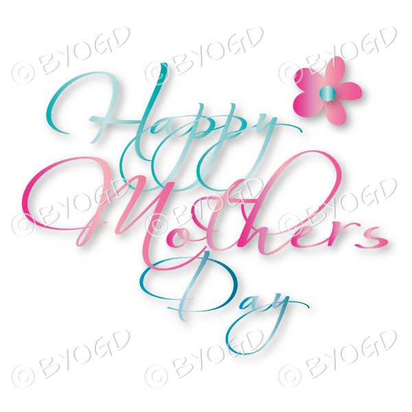 Happy Mother's Day in light blue and pink script with flower