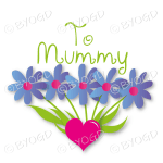 To Mummy with Blue Flowers in a Heart