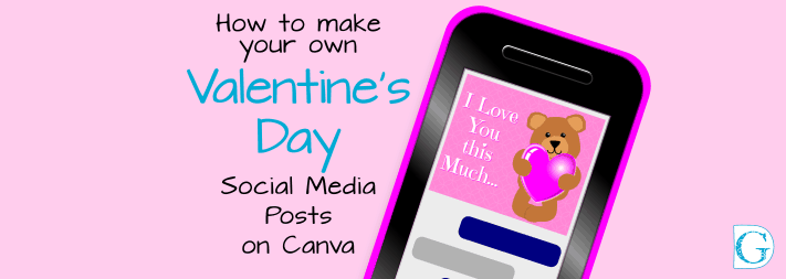 How to make your own Valentine's Day Posts on Canva