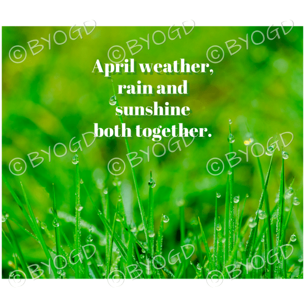 Quote image 72: April weather, rain and sunshine both together
