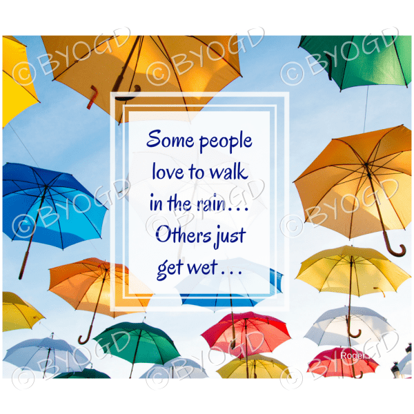 Quote image 76: Some people love to walk in the rain