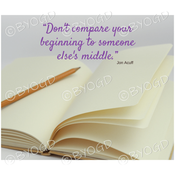 Quote image 77: Don't compare your beginning to