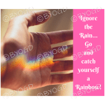 Quote image 80: Ignore the rain… Go and catch yourself