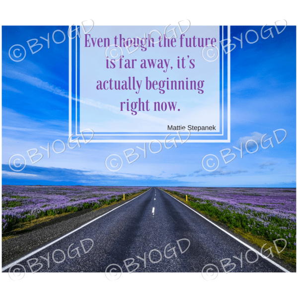Quote image 81: Even though the future is far away, it's