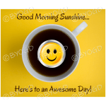Quote image 82: Good morning sunshine… Here's to