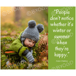 Quote image 84: People don't notice whether it's winter