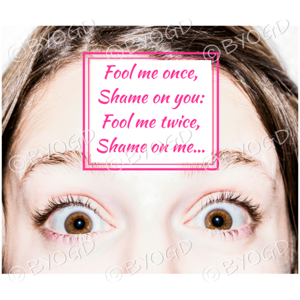 Quote image 85: Fool me once, shame on you
