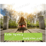 Quote image 87: Hello spring…Surprise me!