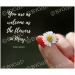 Quote image 93: You are as welcome as the flowers