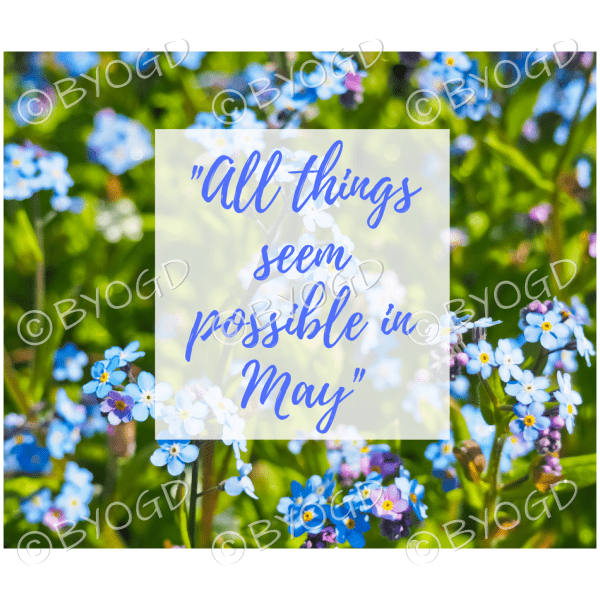 Quote Image 97 All Things Seem Possible In May