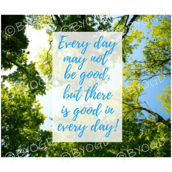 Quote image 98: Every day may not be good