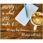 Quote image 104: Happy is what you make it