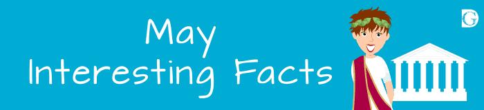 May Interesting Facts
