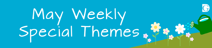 12 May Weekly Special Themes