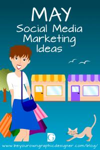 May Social Media Marketing Ideas