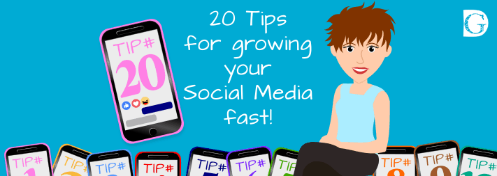 20 Tips for Growing Your Social Media Fast!