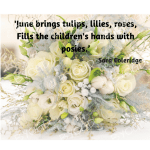 Quote image 128: June brings tulips, lilies, roses