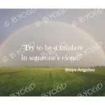 Quote image 130: Try to be a rainbow in someone's cloud