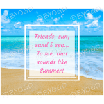 Quote image 137: Friends, sun, sand and sea
