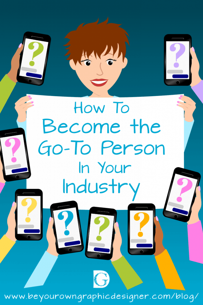 How to Become to Go-To Person in Your Industry