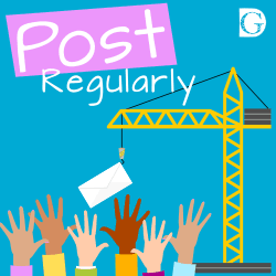 Tip 7 - Post regularly