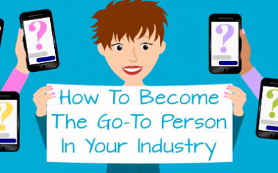 How To Become The Go-To Person In Your Industry