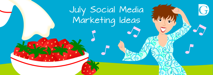 July Social Media Marketing Ideas