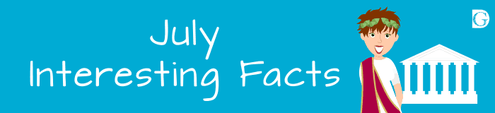 July Interesting Facts