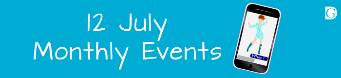 12 July Monthly Events