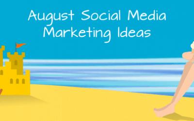 August Social Media Marketing Ideas