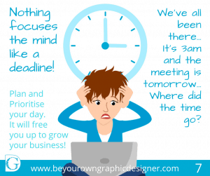 Step 7. Nothing focuses the mind like a deadline!