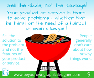 Step 9. Sell the sizzle, not the sausage
