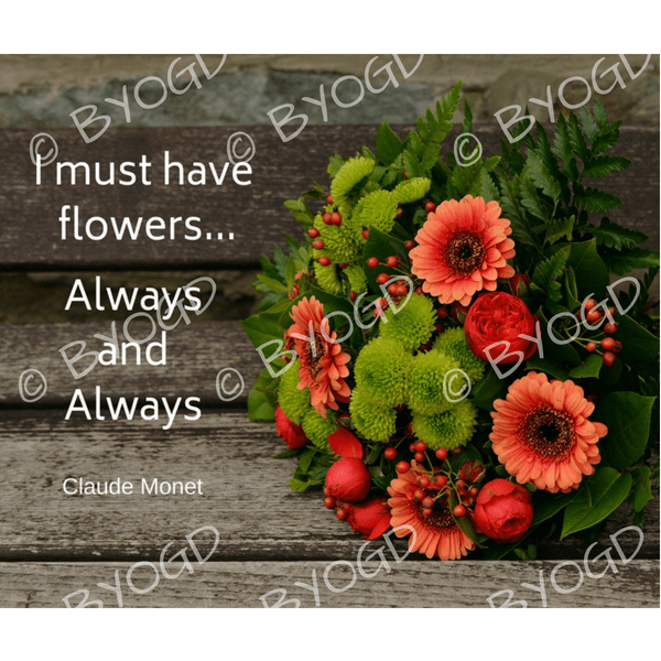 Quote image 173: I must have flowers always and always