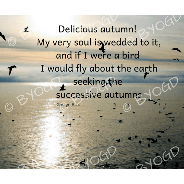 Quote image 180: Delicious autumn! My very soul is wedded