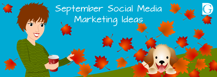September Social Media Marketing Ideas