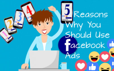 5 Reasons Why You Should Use Facebook Ads
