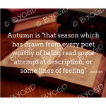 "Quote image 194: Autumn is ""that season which has drawn from"