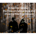 Quote image 195: It must be October, the trees are falling away